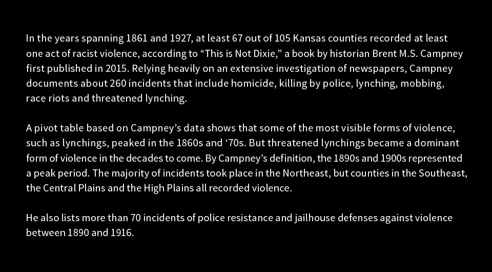 In the years spanning 1861 and 1927, at least 67 out of 105 Kansas counties recorded at least one act of racist violence.